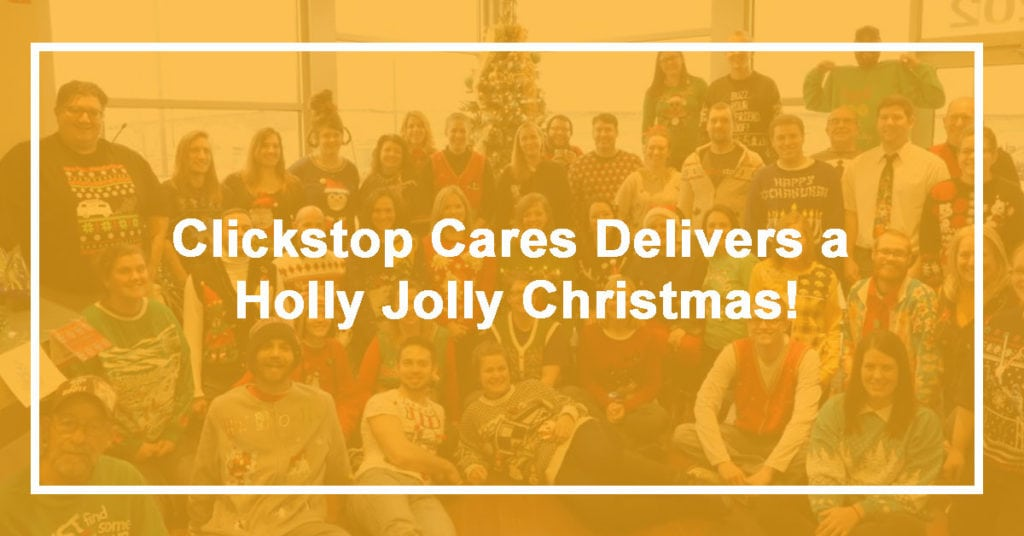 Clickstop Cares delivers a Holly Jolly Christmas!