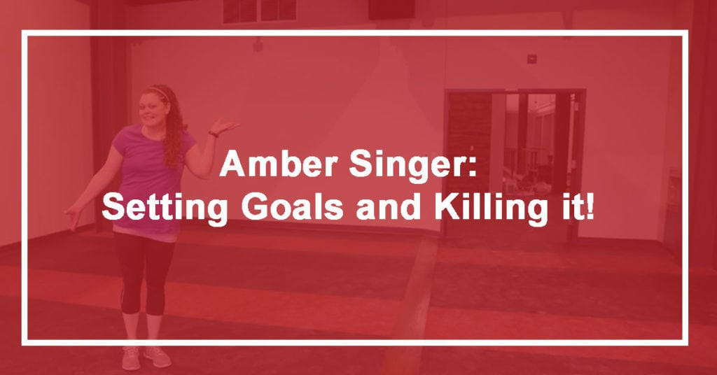 Amber Singer – Setting Goals and Killing it!