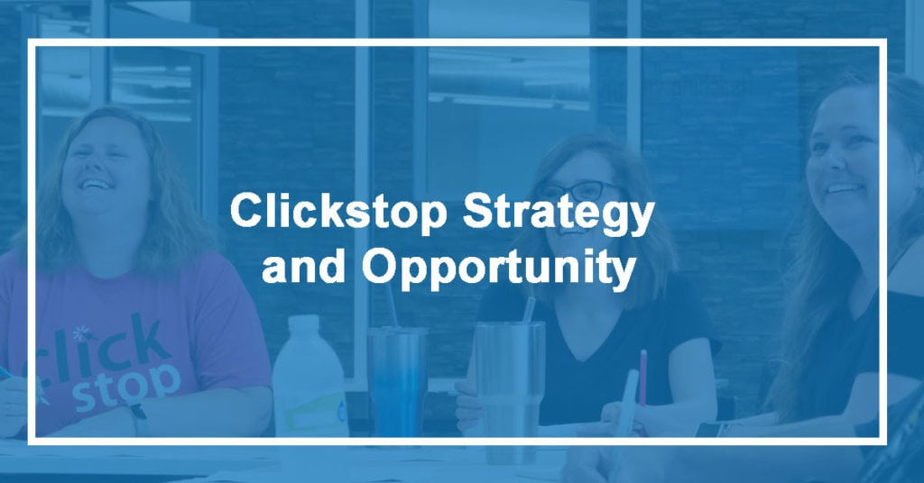 Clickstop Strategy and Opportunity
