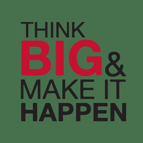 Make It Happen >> Think Big And Make It Happen Clickstop Inc