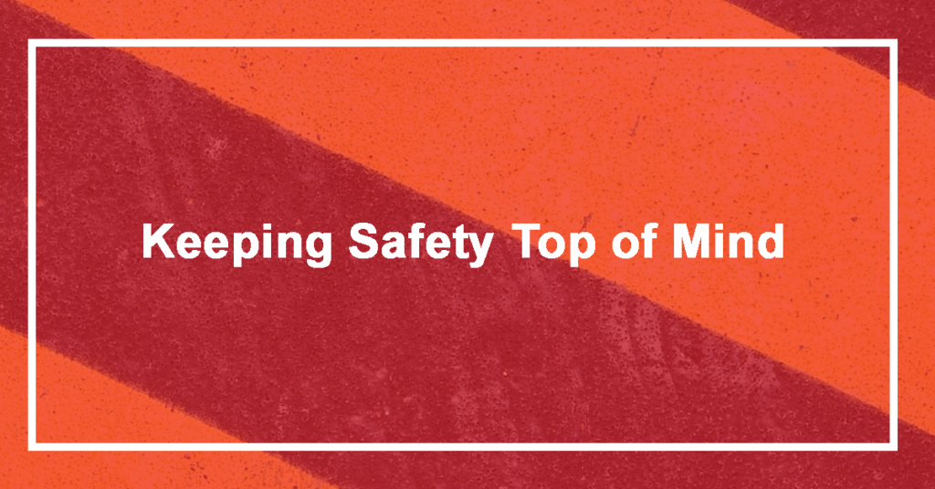 Keeping Safety Top of Mind